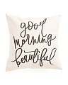18x18 Handcrafted Good Morning Beautiful Pillow