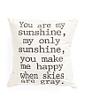 Made In USA 18x18 You Are My Sunshine Pillow