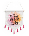 Good Vibes Only Wall Hanging