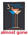 3 Ingredient Cocktails Recipe Book