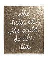 20x24 Glitter She Believed Wall Art