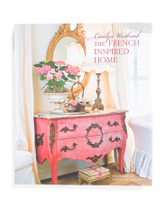 Carolyn Westbrook The French Inspired Home