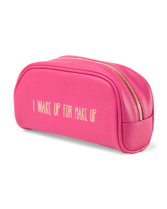 I Wake Up For Make Up Cosmetic Case