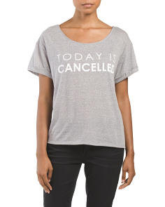 Juniors Today Is Cancelled T Shirt
