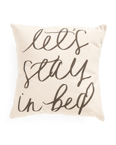 Made In USA 18x18 Lets Stay In Bed Pillow