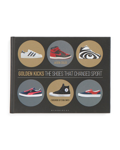 Golden Kicks: The Shoes That Changed Sport Book