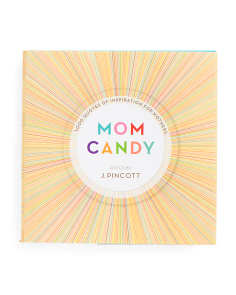 Mom Candy: 1000 Quotes Of Inspiration For Mothers Book
