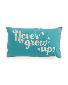 Kids 14x24 Never Grow Up Pillow