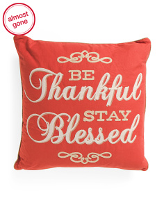 20x20 Embroidered Be Thankful Pillow