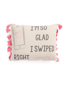 14x18 Glad I Swiped Right Pillow