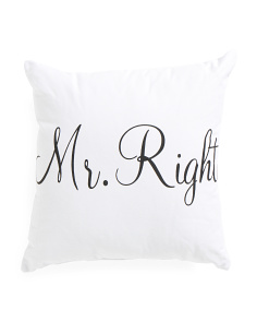 18x18 Mr. Right Pillow