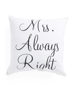 18x18 Mrs. Always Right Pillow