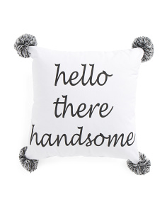 18x18 Hello There Handsome Pillow