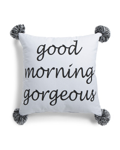 18x18 Good Morning Gorgeous Pillow
