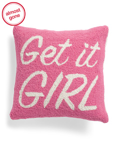 16x16 Hand Hooked Get It Girl Pillow