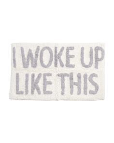 20x32 I Woke Up Like This Bath Rug