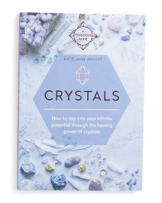 Crystals How To Tap Into Your Infinite Potential