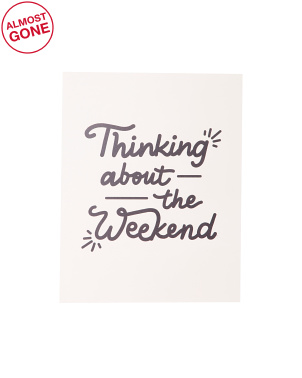 Thinking About The Weekend Wall Art
