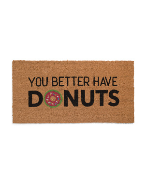 20x40 You Better Have Donuts Doormat